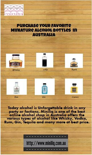 Today alcohol is Unforgettable drink in any party or factions. Miniliq is one of the best online alcohol shop in Australia offers the various types of alcohol like Whisky, Vodka, Rum, Gin, Tequila and many more at best price. For More detail visit our Website