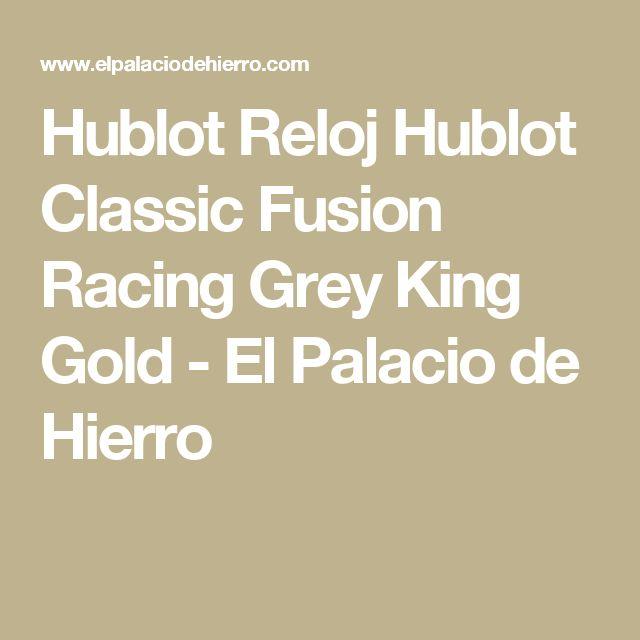 Hublot Reloj Hublot Classic Fusion Racing Grey King Gold - El Palacio de Hierro