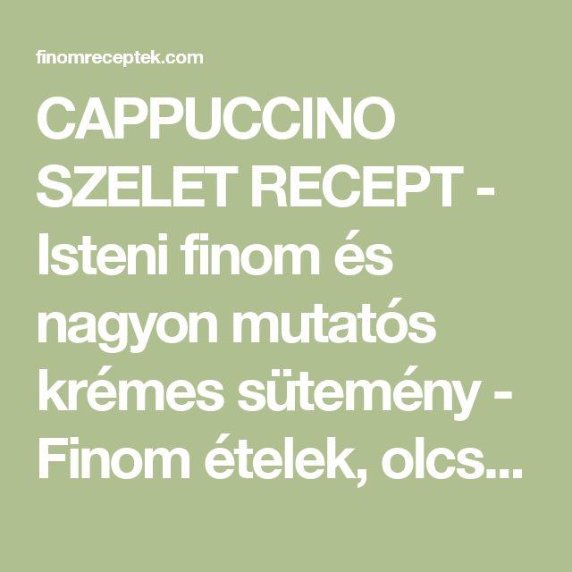 CAPPUCCINO SZELET RECEPT - Isteni finom és nagyon mutatós krémes sütemény - Finom ételek, olcsó receptek