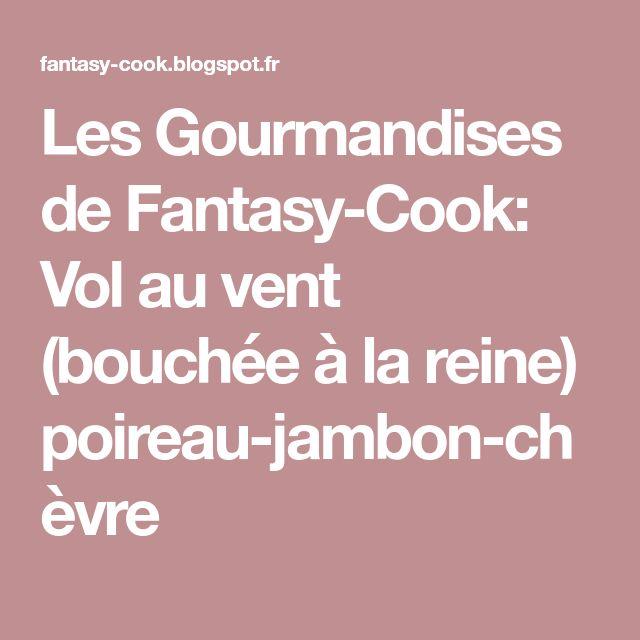 Les Gourmandises de Fantasy-Cook: Vol au vent (bouchée à la reine) poireau-jambon-chèvre