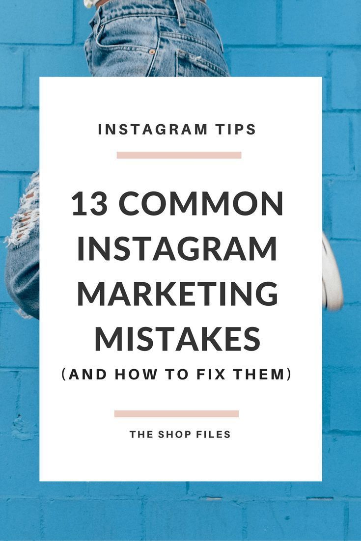 How to Use Instagram for Business | 13 Common Instagram Marketing Mistakes You Might be Making (and How to Fix Them!) | Instagram Tips