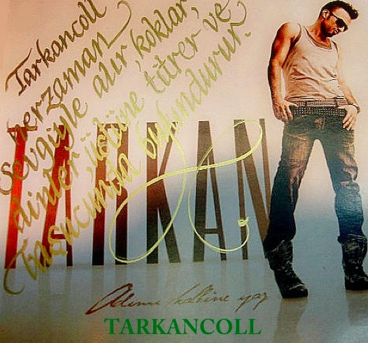 From Tarkancoll Fan club special gift to Tarkan!