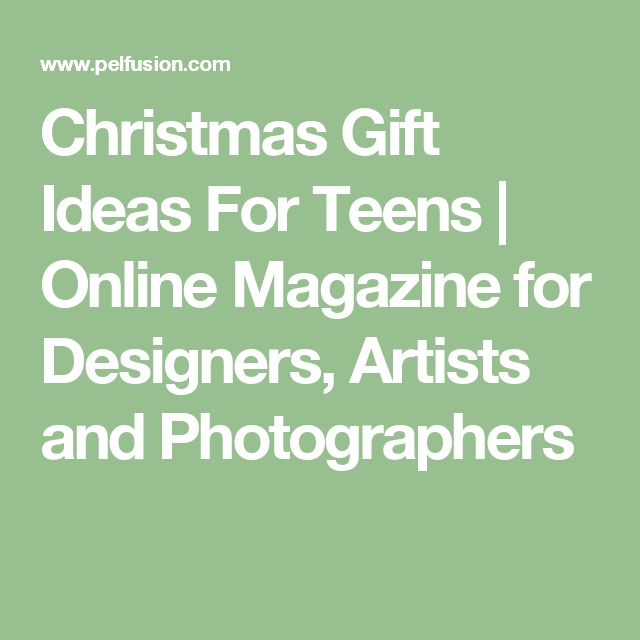 Christmas Gift Ideas For Teens   Online Magazine for Designers, Artists and Photographers