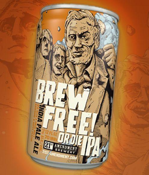 Brew Free! or Die IPA ---- 21st Amendment Brewery in San Francisco, CA...One of my new favorite beers!