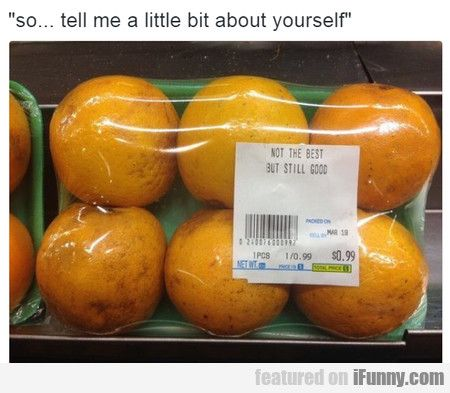So... Tell Me A Little Bit About Yourself