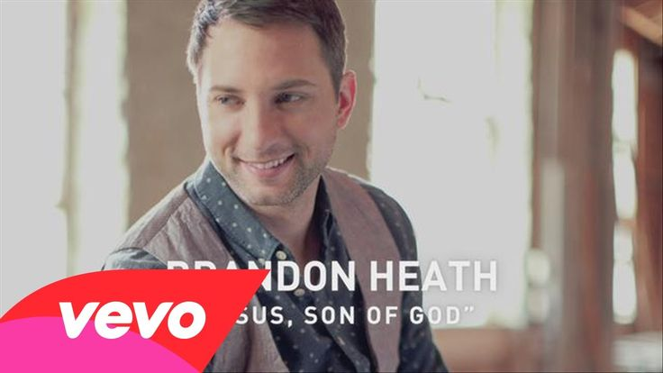 Brandon Heath - Jesus, Son of God (Official Lyric Video)/Contemporary Christian musician from Nashville, Tennessee
