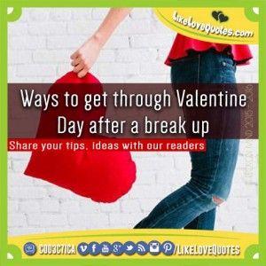 Ways to get through Valentine Day after a break up