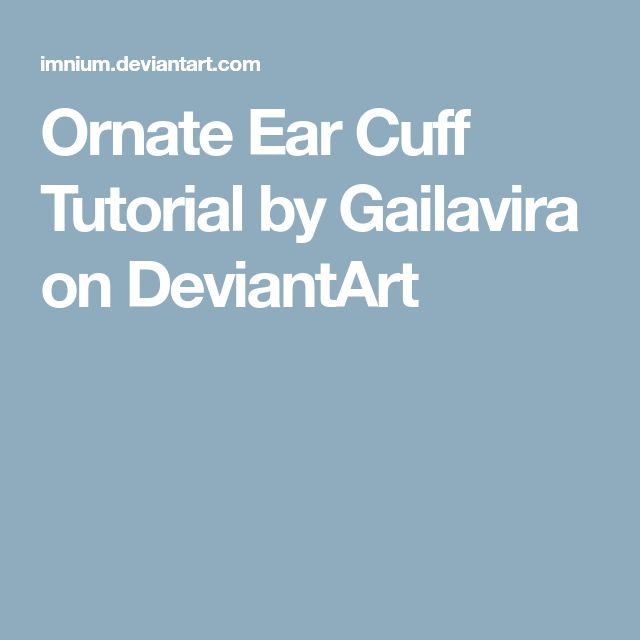 Ornate Ear Cuff Tutorial by Gailavira on DeviantArt