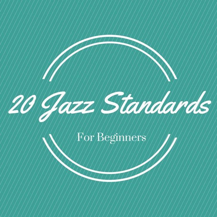 20 Jazz Standards for Beginners - Learn Jazz Standards