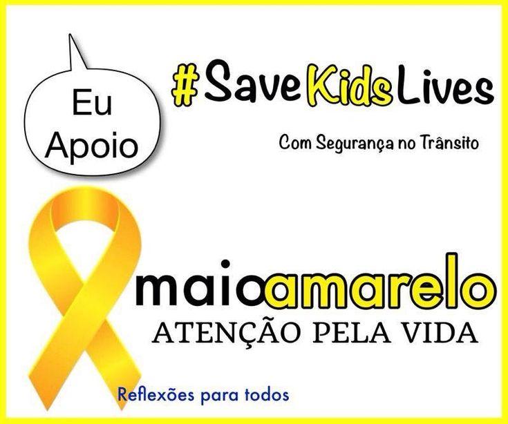 #MaioAmarelo (Movimento Global Pela Segurança no Trânsito) #SaveKidsLives (Salvem as Vidas das Crianças) #AtencaoPelaVida Acesse a mensagem.  Participe, divulgando e compartilhando.