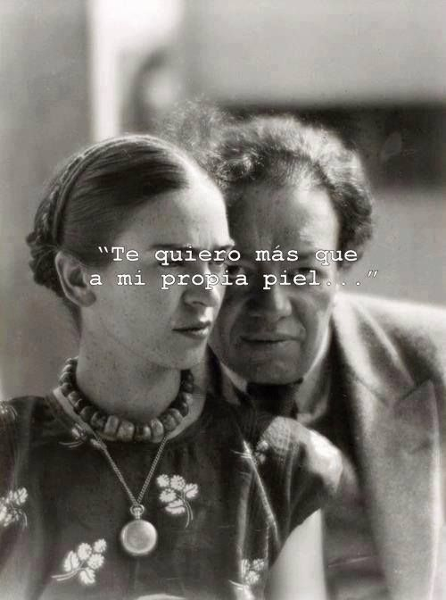 "My lovely Frida Khalo and Diego Rivera. ""I love you more than my own skin."""