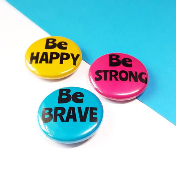 Colourful Button Badges  Be Brave Be Strong Be Happy