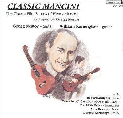 Gregg Nestor - Classic Mancini: The Classic Film Scores of Henry Mancini (CD)