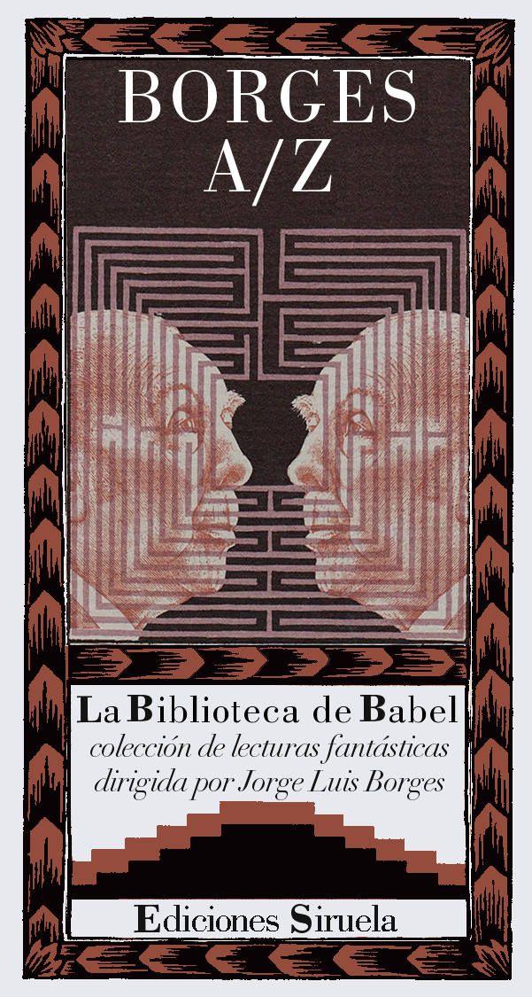 BORGES A/Z (Siruela. La Biblioteca de Babel n.º 33)
