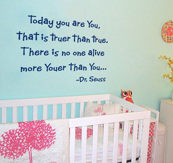 Children Quote Decal - Today You Are You Dr. Seuss Quote Vinyl Wall Decal. $22.00, via Etsy.