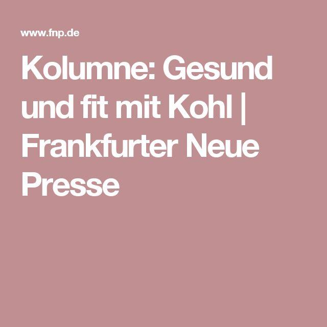 Kolumne: Gesund und fit mit Kohl | Frankfurter Neue Presse