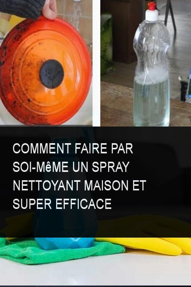 Comment Faire Par Soi Meme Un Spray Nettoyant Maison Et Super