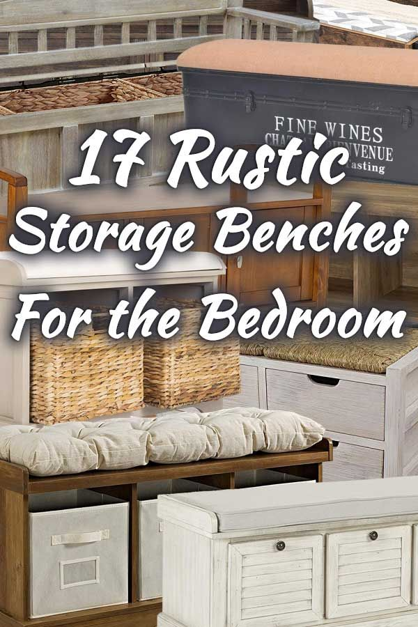 27 Rustic Storage Benches That Will Look Great In Your Bedroom Rustic Storage Bench Bench With Storage Storage