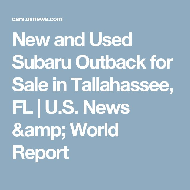 New and Used Subaru Outback for Sale in Tallahassee, FL | U.S. News & World Report