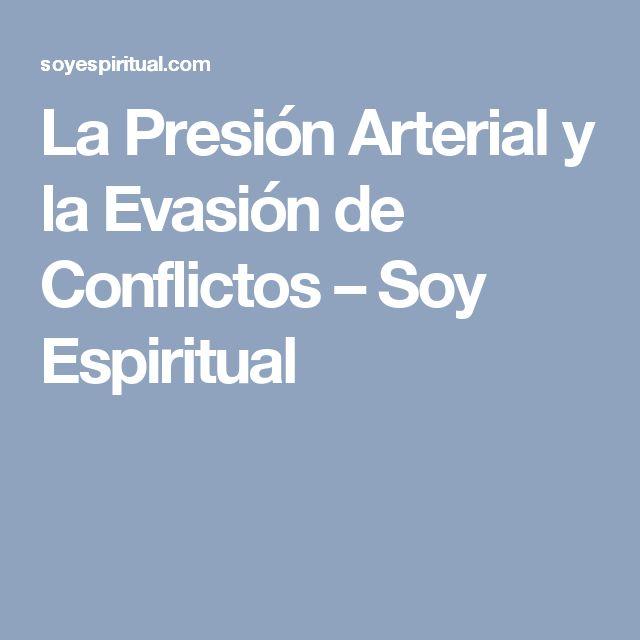 La Presión Arterial y la Evasión de Conflictos – Soy Espiritual