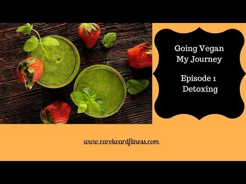Going Vegan - Episode 1 - Carol Ward Fitness