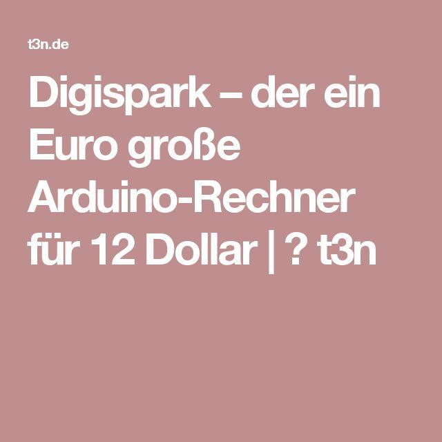 Digispark – der ein Euro große Arduino-Rechner für 12 Dollar | ❤ t3n