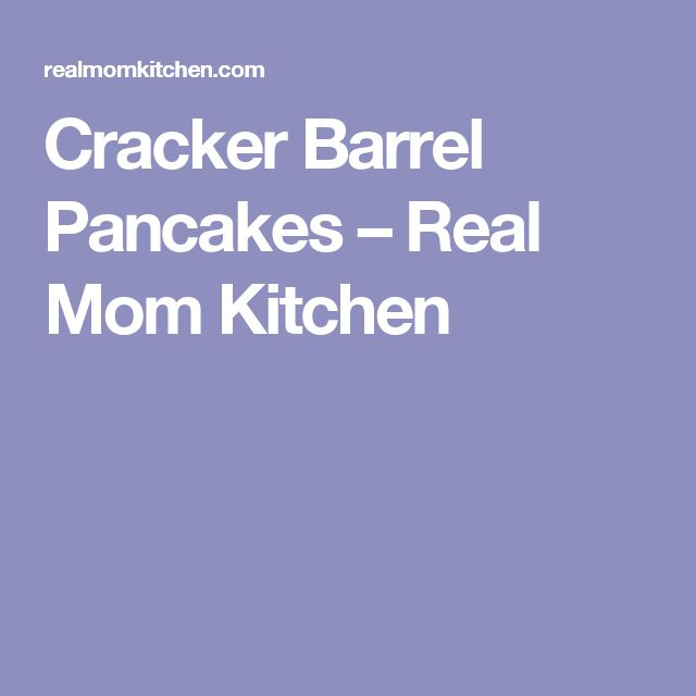 Cracker Barrel Pancakes – Real Mom Kitchen