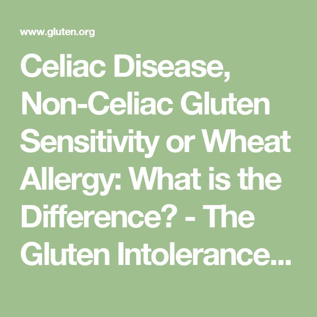 Celiac Disease, Non-Celiac Gluten Sensitivity or Wheat Allergy: What is the Difference? - The Gluten Intolerance Group of North America