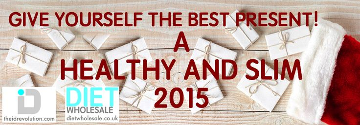 GIVE YOURSELF THE BEST PRESENT! http://theidrevolution.com  & http://dietwholesale.co.uk  wish you...  A HEALTHY AND SLIM 2015