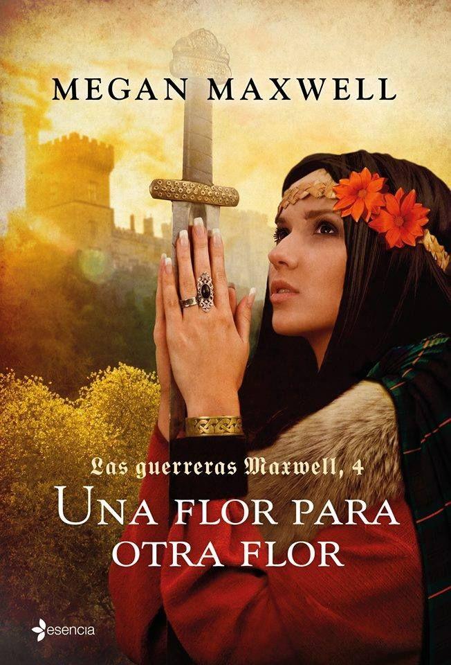 4. Las guerreras Maxwell: Una flor para otra flor - Megan Maxwell