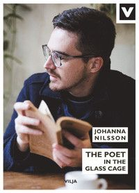 The poet in the glass cage (inbunden)