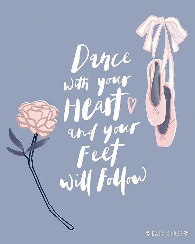 A Little Reminder To Follow Your Heart It Always Knows Best Things Will Flow In Your Life So Much Easier When You Dance Quotes Ballet Wallpaper Ballet Quotes