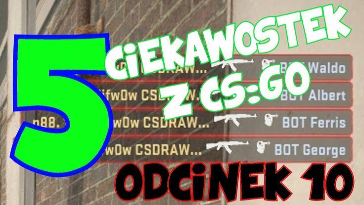 5 CIEKAWOSTEK Z CS:GO #10- epic actions,spoty,mindfuker'ss smoke!