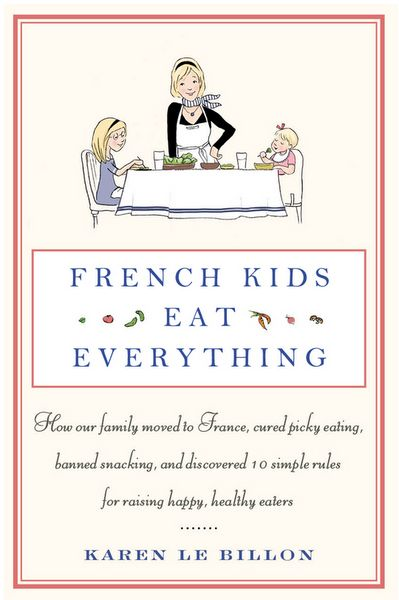 """""""French Kids Eat Everything"""" ... it may be about parents getting kids to eat, but I know a husband and wife right here who could use a strong dose of better eating habits (hint: one of the people is me)"""
