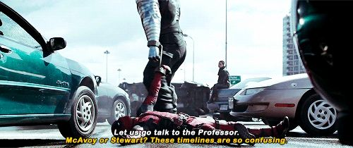 """""""McAvoy or Stewart? These timelines are so confusing."""" Deadpool."""