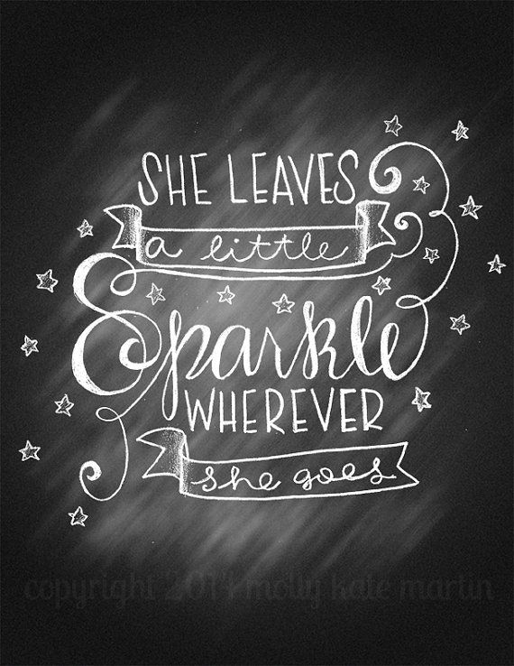 Hand Letter Poster Chalkboard Quote She Leaves A Little Sparkle Wherever She Goes Chalk Art Print