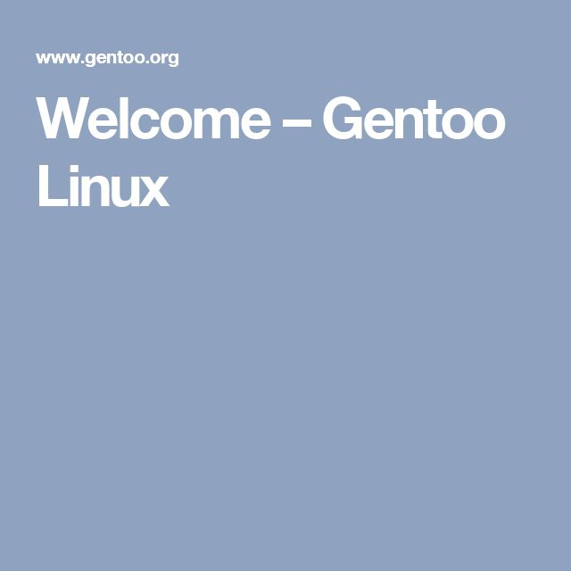 Welcome – Gentoo Linux