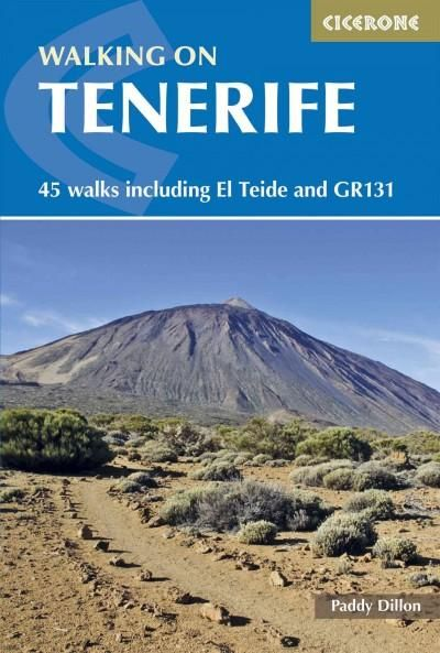 Cicerone Walking on Tenerife: 45 Walks Including El Teide and Gr 131