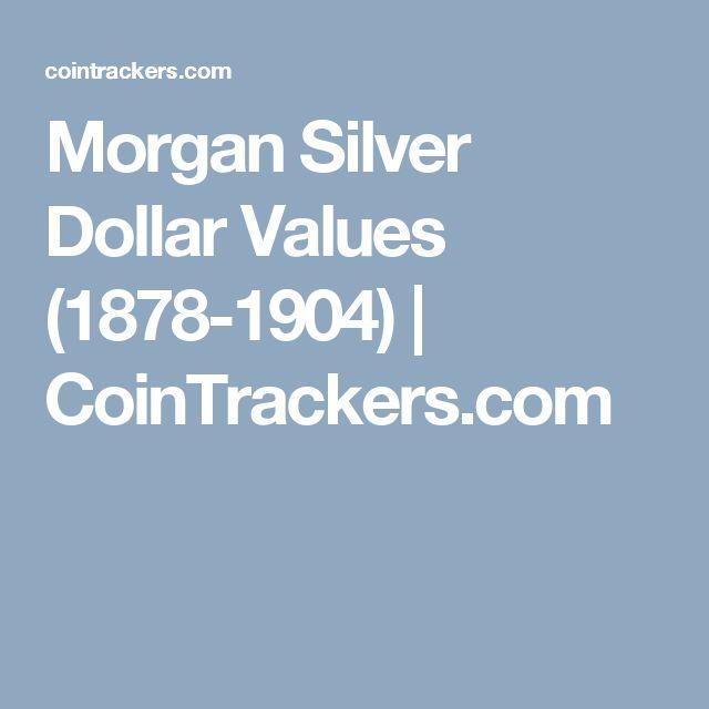 Morgan Silver Dollar Values (1878-1904) | CoinTrackers.com