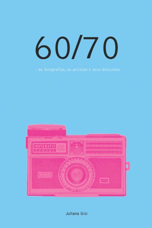 60/70: As fotografias, os artistas e seus discursos, livro de Juliana Gisi publicado em 2015 com o auxílio da Funarte por meio do XV Prêmio Marc Ferrez de Fotografia, trata da presença da fotografia na produção artística no início da arte contemporânea. A publicação foi um dos projetos contemplados pela Funarte que, em 2014, também…