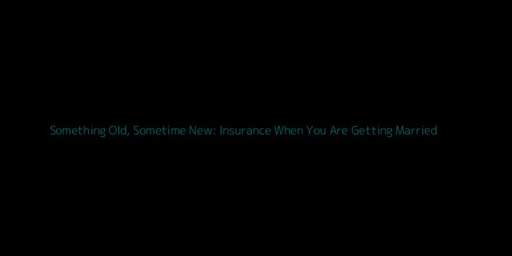the 35 best all insurance news images on pinterestall insurance news something old, sometime new insurance when you ar
