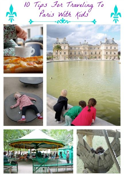 10 Tips for Traveling to Paris with Kids >>> I don't have kids, but I'm like a really big kid!