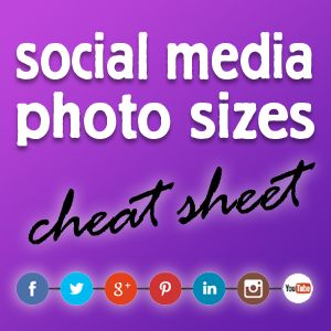 Social Media Cheat Sheet: Sizes for ALL Social Media Graphics