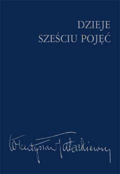 Władyslaw Tatarkiewicz Dzieje sześciu pojęć PWN