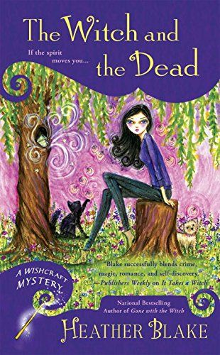The Witch and the Dead (Wishcraft Mystery) by Heather Blake  - I have book 1 and 2 in Mass Market paperback. Yes I love cozy mysteries, especially in the fall.