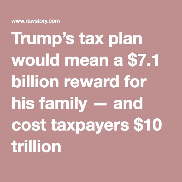 Trump's tax plan would mean a $7.1 billion reward for his family — and cost taxpayers $10 trillion. But..but BENGHAZI!!! Lock her up!! Jayzus! Muh freedumbs! Make murica grate agin! Get it together Trumptards you're being played! http://www.rawstory.com/2016/07/trumps-tax-plan-would-mean-a-7-1-billion-reward-for-his-family-and-cost-taxpayers-9-5-trillion/