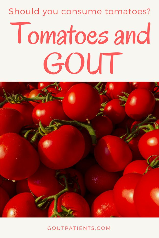 Should You Consume Tomatoes If You Suffer From Gout Gout Diet Gout Remedies Gout