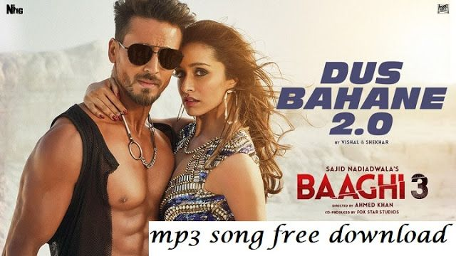 Dus Bahane 2 0 Mp3 Song Free Download Baaghi 3 In 2020 Songs
