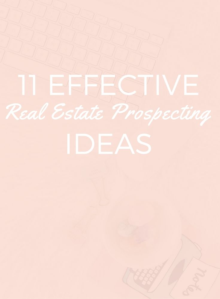 11 Highly Effective Real Estate Prospecting Ideas