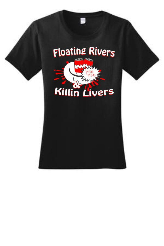 Floating Rivers And Killin Livers T Shirt Or V Neck White